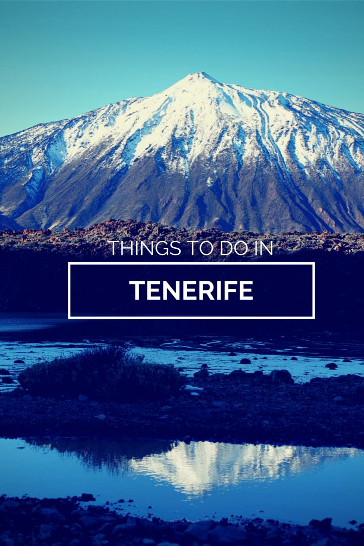 Looking for things to do in Tenerife? Check out our tips!