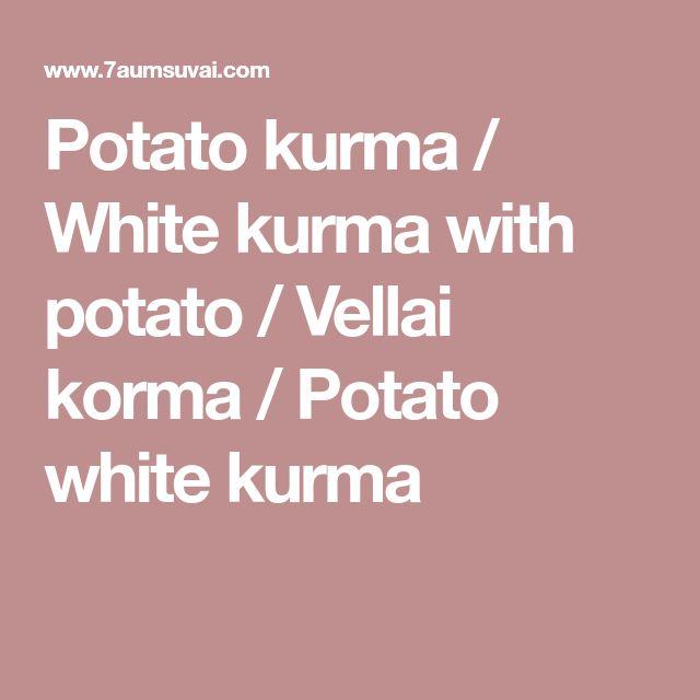 The 25 best white chicken korma recipe ideas on pinterest potato kurma white kurma with potato vellai korma potato white kurma forumfinder Images