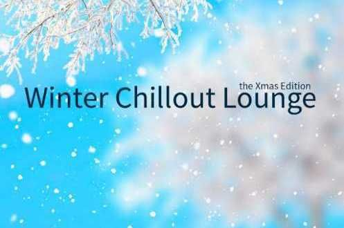 Winter Chillout Lounge The Xmas Edition (2014)