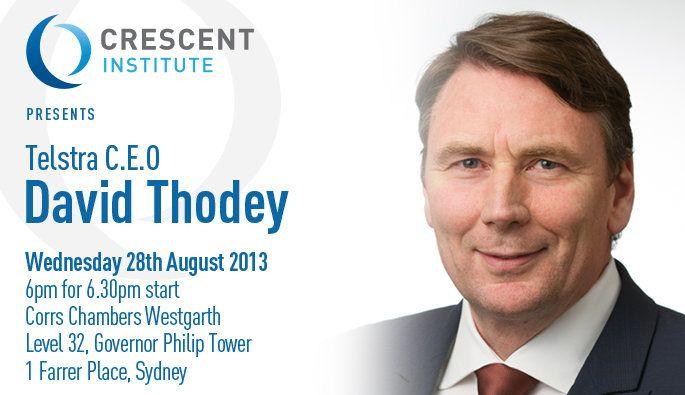 28 Aug - Crescent Institute with David Thodey: Telstra C.E.O. 6:30 PM  Corrs Chambers Westgarth, Level 32, Governor Philip Tower, 1 Farrer, Sydney. http://www.crescentinstitute.com.au/#!register-attendance---crescent-institute/c1ud4