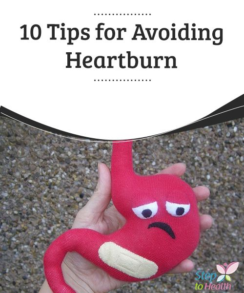 10 Tips for Avoiding Heartburn   #Heartburn is a burning sensation, starting in the stomach and moving upwards, ending up in the throat and leaving a #bitter or #acidic taste in the mouth.  #Healthyhabits