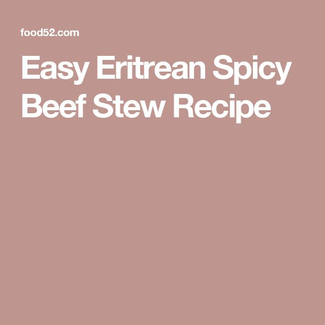 Easy Eritrean Spicy Beef Stew Recipe