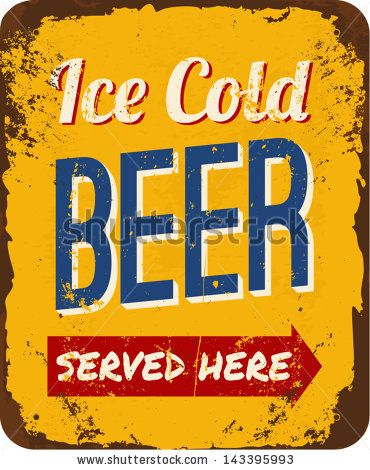 Vintage metal sign 'Ice Cold Beer Served Here'. by Iveta Angelova, via Shutterstock