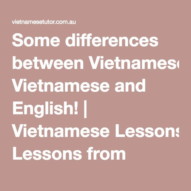 Some differences between Vietnamese and English! | Vietnamese Lessons from Vietnamese Tutor Learn Vietnamese