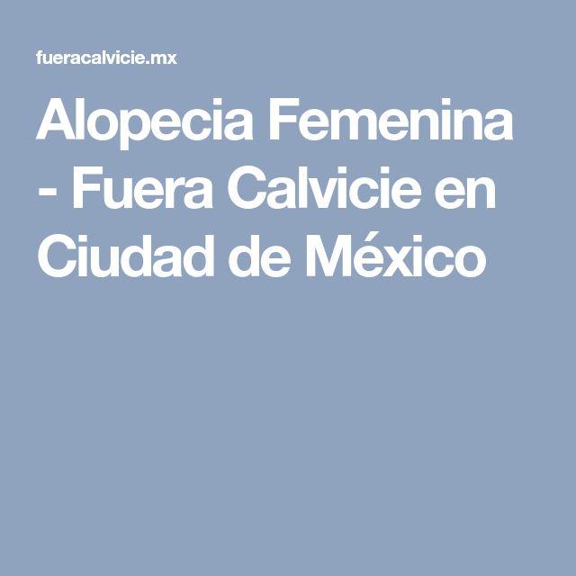 Alopecia Femenina - Fuera Calvicie en Ciudad de México