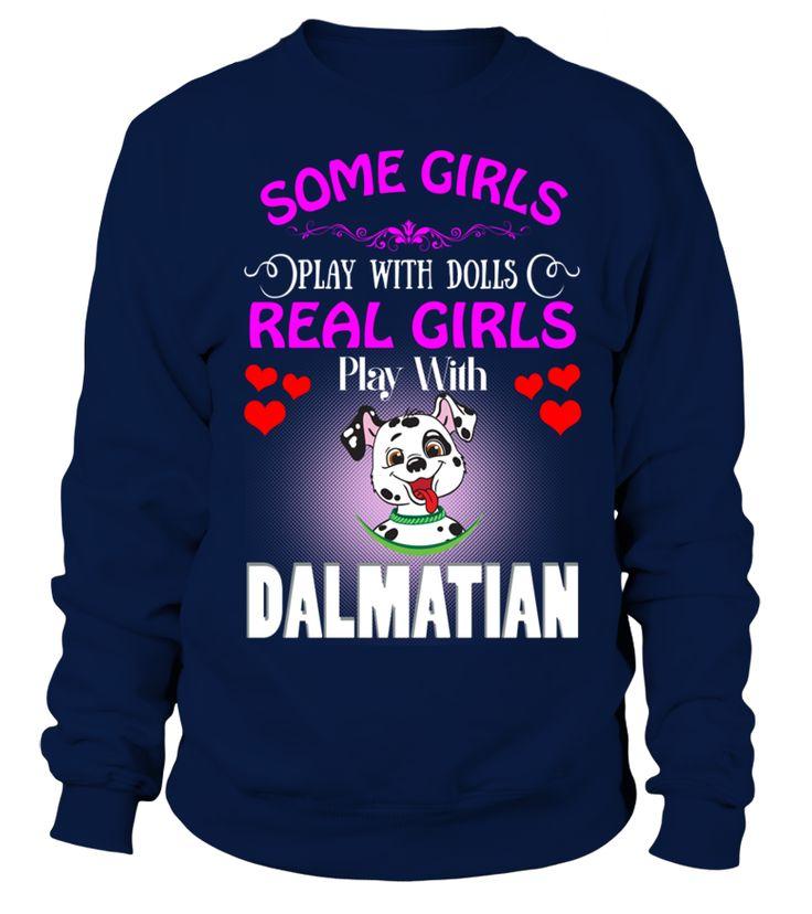 Niektóre Dziewczyny Kochają Lalki Prawdziwe Dziewczyny Miłość Dalmatian Pies  Funny Dalmatian T-shirt, Best Dalmatian T-shirt
