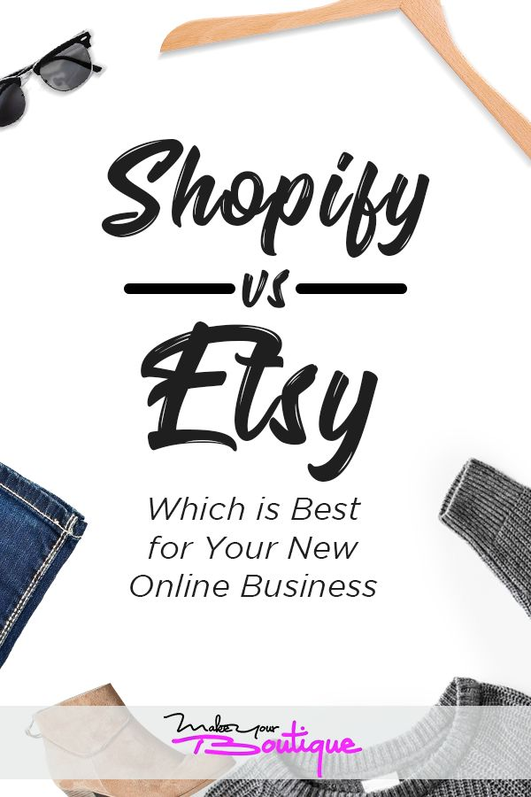 Shopify vs. Etsy: Which is Best for Your New Online Business