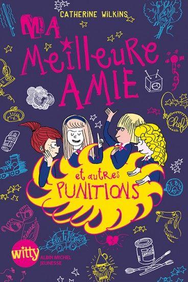Ma meilleure amie et autres punitions - tome 3 de Catherine Wilkins, Aurore Callias