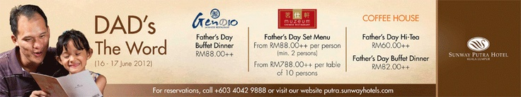 tik tok, tic toc... Counting down few more days before Father day!   It's time to let him know just how much you appreciate and love him with a fantastic selection of local and international cuisines as well as specially prepared set menus to make his day in Sunway Putra Hotel Kuala Lumpur :)