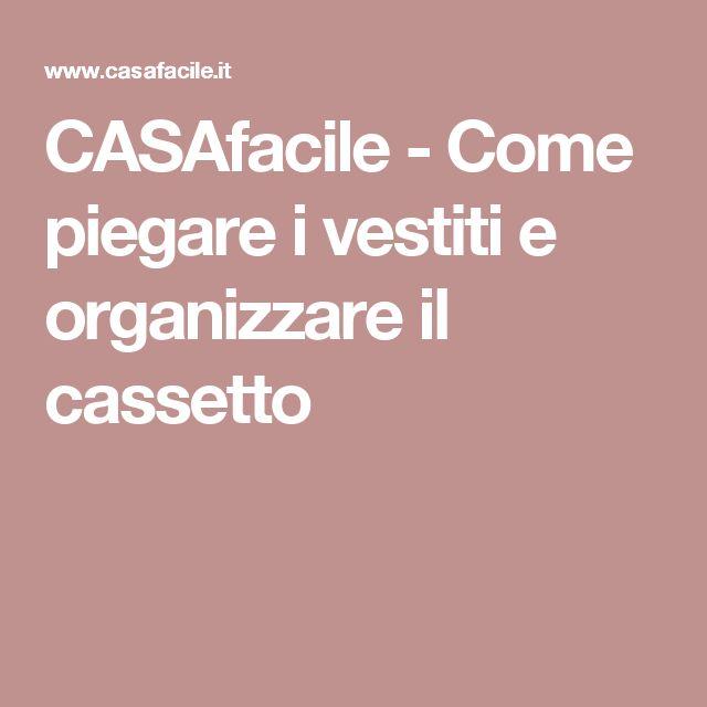 CASAfacile - Come piegare i vestiti e organizzare il cassetto
