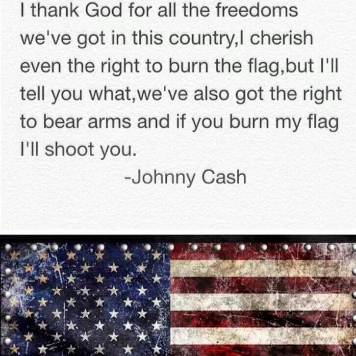 I Thank God For All The Freedoms Weve Got In This Country Johnny Cash
