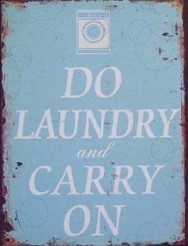 Do Laundry And Carry On