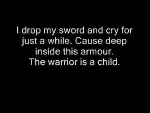 """Deep inside this armor, the warrior is a child."" Twila Paris"