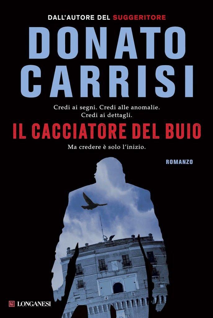 Il cacciaotre del buio di Donato Carrisi, la recensione di Fulvio Luna Romero per @sugarpulp