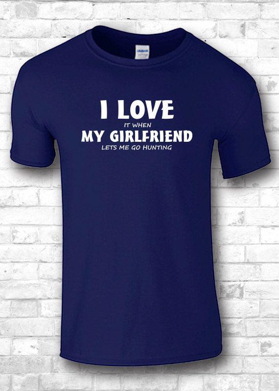 Hunting T-shirt I Love My Girlfriend T-shirts by FourSeasonsTshirt