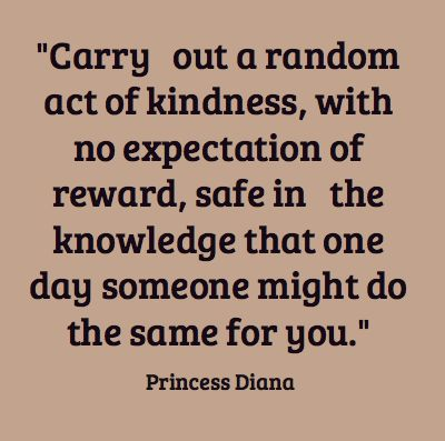 Carry out a random act of kindness....  #quote Or maybe someone has already  been kind to you!