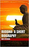 Free Kindle Book -   Buddha: A Short Biography (+ Famous Buddha Quotes)