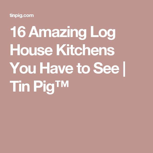 17 Best Ideas About Log House Kitchen On Pinterest