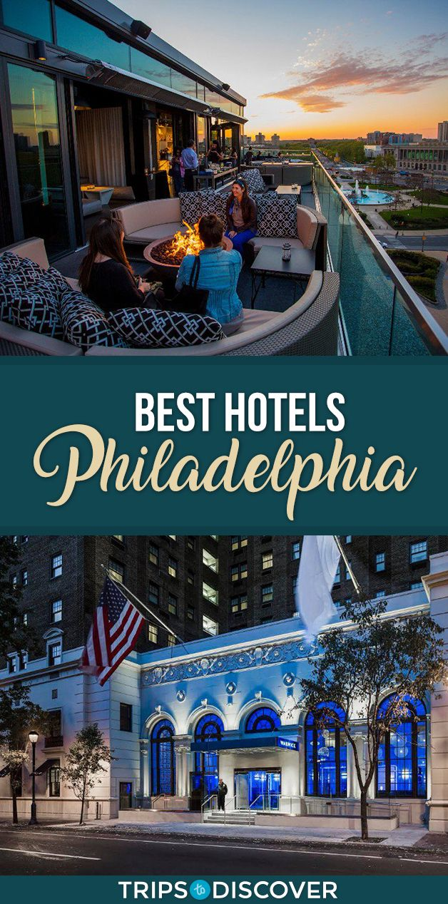 8 Best Philadelphia Hotels for a Memorable Trip