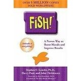 Fish! A Proven Way to Boost Morale and Improve Results (Hardcover)By Stephen C. Lundin