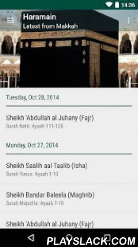 Haramain  Android App - playslack.com , Haramain is an unofficial client for the amazing Haramain Recordings website (http://haramain.info). It brings the daily prayers from Makkah and Madinah to your phone in a beautiful interface.Features:- listen to the latest prayers from both Masjid al Haram and Masjid al Nabawi- ability to choose one of the shuyookh and listen specifically to their recitations- material design ui that works great with android L.- completely free, with no…