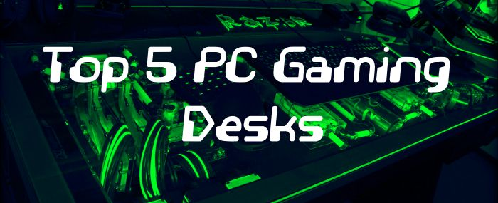 The Best PC Gaming Desk