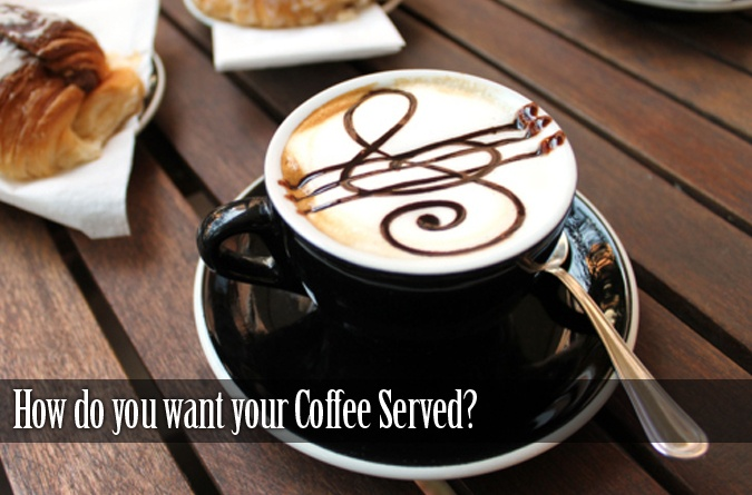 What is your choice of Coffee?