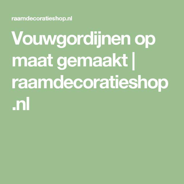 Vouwgordijnen op maat gemaakt  |  raamdecoratieshop.nl