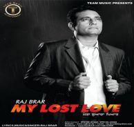 My Lost Love  Raj Brar