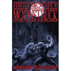 """Reviewed by Lee Ashford for Readers' Favorite  High Moor 2: Moonstruck by Graeme Reynolds is the second episode in the High Moor series, and may be even better than the first episode. Graeme Reynolds is a master of the werewolf legend, and Moonstruck is one of his brilliantly detailed narratives. The name Moonstruck refers to a type of werewolf who cannot control his transition from man to wolf, but always turns when the moon is full. He cannot restrain """"his wolf,"""" nor does he have any r..."""