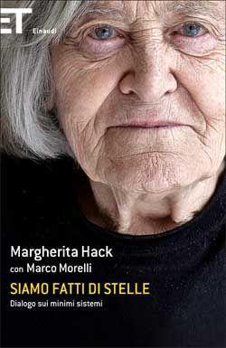 Margherita Hack, Marco Morelli, Siamo fatti di stelle. Dialogo sui minimi…