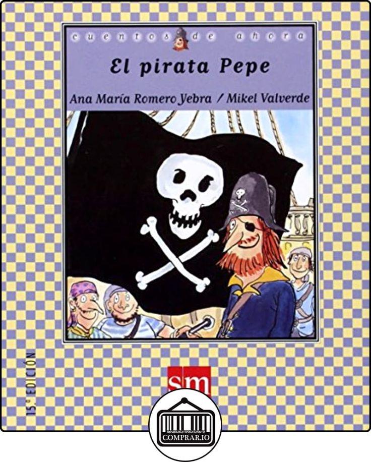 El pirata Pepe (Cuentos de ahora) de Ana María Romero Yebra ✿ Libros infantiles y juveniles - (De 0 a 3 años) ✿