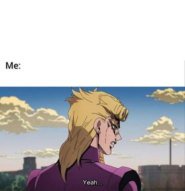 Giorno Yeah Meme Template With Images Jojo S Bizarre Adventure