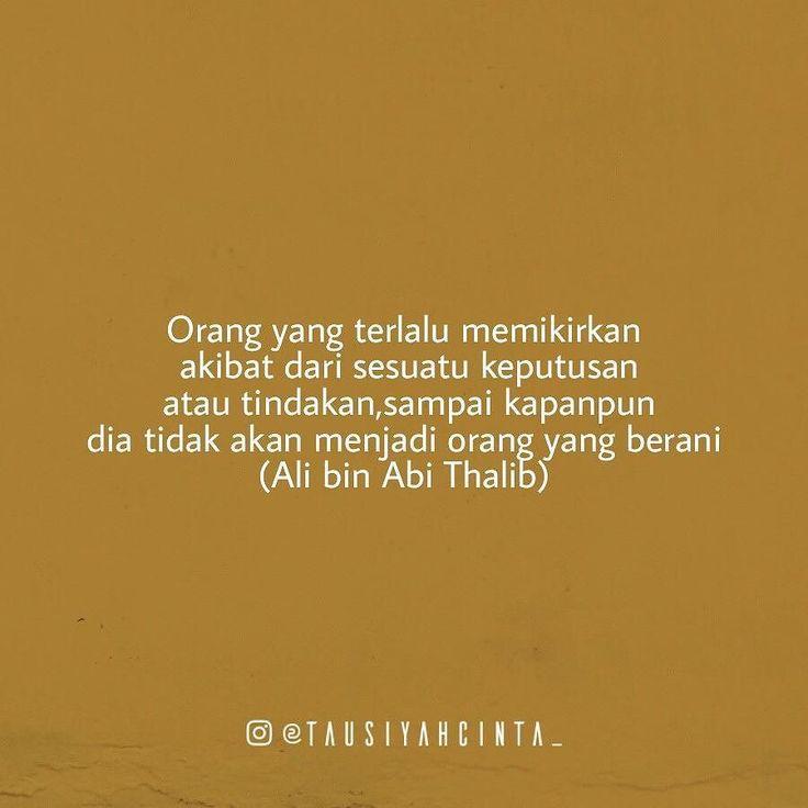 Orang yang terlalu memikirkan akibat dari sesuatu keputusan atau tindakansampai kapanpun dia tidak akan menjadi orang yang berani (Ali bin Abi Thalib)  Follow @hijrahcinta_ Follow @hijrahcinta_ Follow @hijrahcinta_ http://ift.tt/2f12zSN