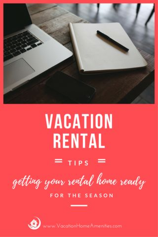 Tips for getting your Vacation Rental ready for the Season