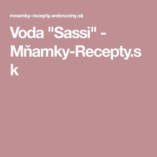"Voda ""Sassi"" - Mňamky-Recepty.sk"