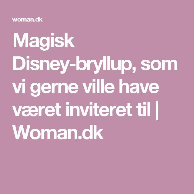 Magisk Disney-bryllup, som vi gerne ville have været inviteret til | Woman.dk