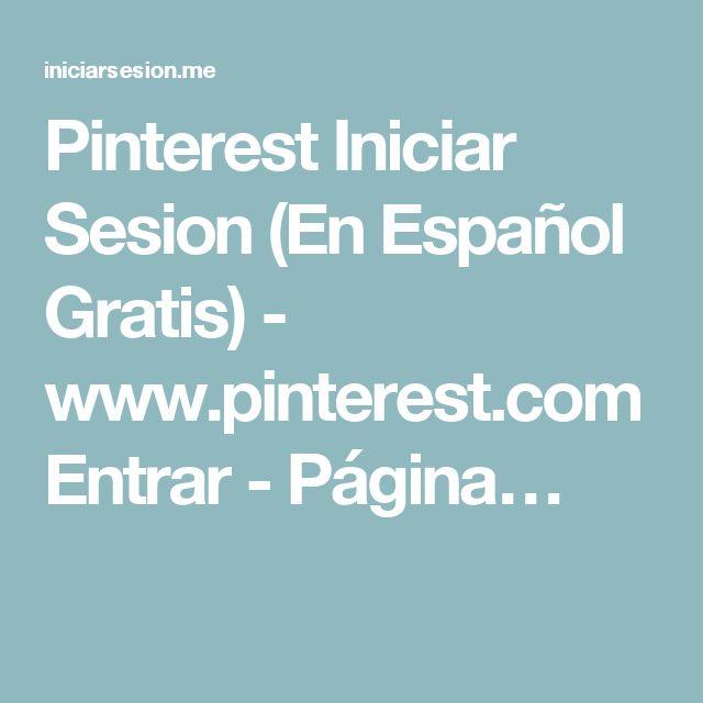 Pinterest Iniciar Sesion (En Español Gratis) - www.pinterest.com Entrar - Página…