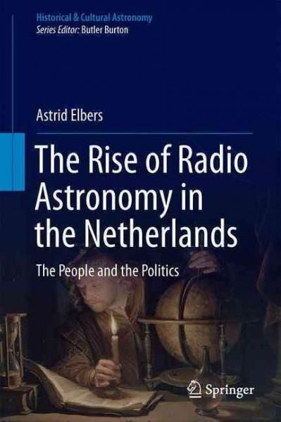 The Rise of Radio Astronomy in the Netherlands: The People and the Politics