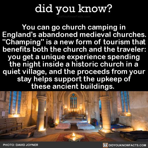 """jimtheviking: """" swedishwarriorwoman: """" fyeahgothicromance: """" annabellioncourt: """" did-you-kno: """"You can go church camping in England's abandoned medieval churches. """"Champing"""" is a new form of tourism that benefits both the church and the traveler: you..."""