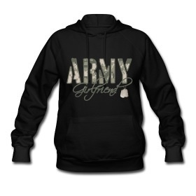 I am a very proud army girlfriend! I want this hoodie so bad!