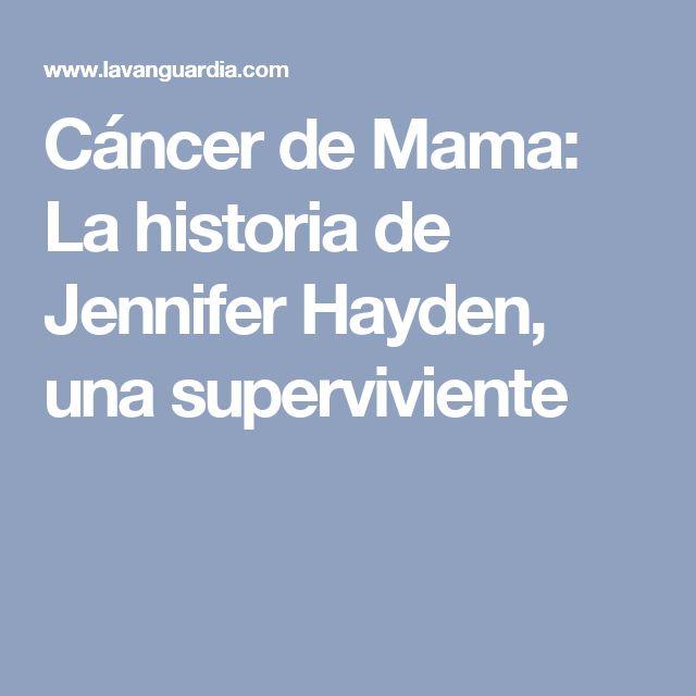 Cáncer de Mama: La historia de Jennifer Hayden, una superviviente