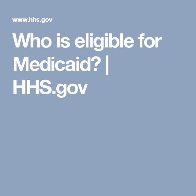 Who is eligible for Medicaid?   HHS.gov