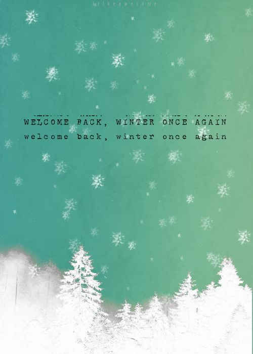 Put on your warm fuzzy sweater and you'll feel much better when..<---my winter theme song :)