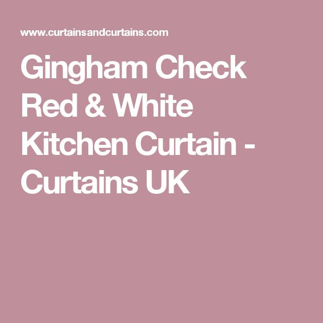Gingham Check Red & White Kitchen Curtain - Curtains UK