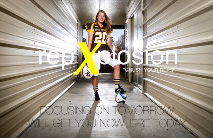 "FOCUSING ON TOMORROW WILL GET YOU NOWHERE TODAY - ""CRUSH YOUR REPS"" - www.repXplosion.com - #womeninfootball #womeninsports #gym #fitness #nike #exercise #beyourbest"