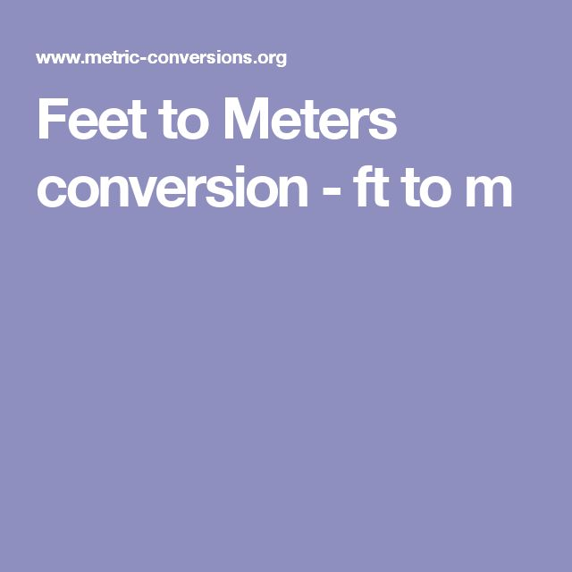 Feet to Meters conversion - ft to m