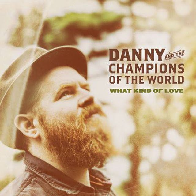 DANNY & THE CHAMPIONS OF THE WORLD - What kind of love (2015) http://www.woodyjagger.com/2015/07/danny-champions-of-world-what-kind-of-love.html
