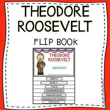 Students will enjoy this fun and engaging flip book about Theodore Roosevelt. This flip book is a great way to integrate reading into social studies.****Each Page Is Numbered To Help Students Assemble.This Theodore Roosevelt Flip Book Contains Reading Comprehension Activities and Fun Facts. ******Please Click On The Preview For A More Detailed Description Of This Theodore Roosevelt Flip Book.Click On The Links Below For Additional Resources And Flip Books: Harriet Tubman - Flip Book…