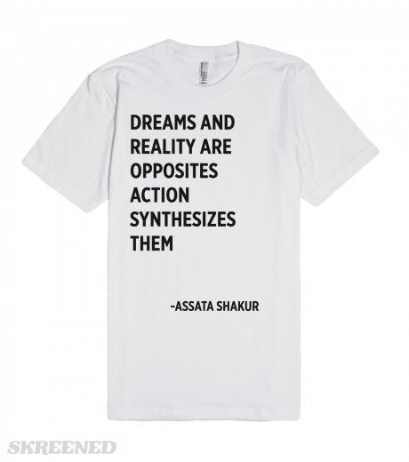Assata Shakur quote on dreams and action.